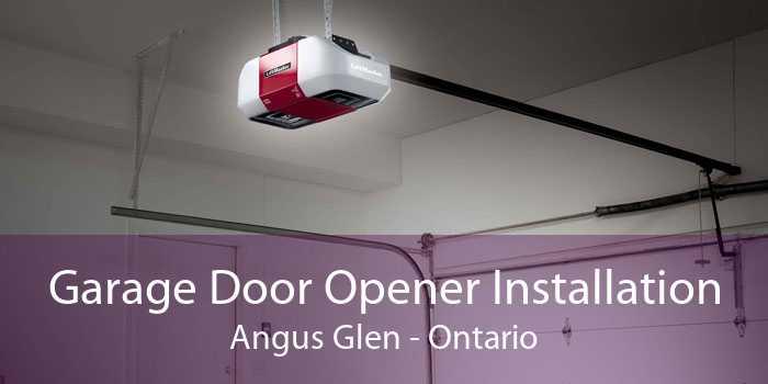 Garage Door Opener Installation Angus Glen - Ontario