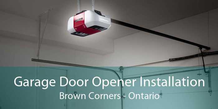 Garage Door Opener Installation Brown Corners - Ontario