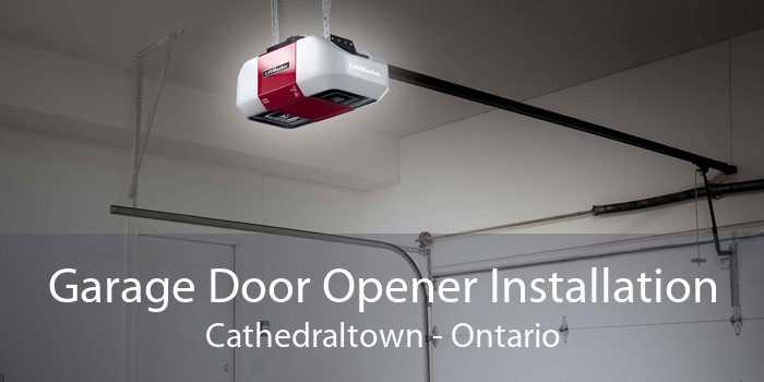 Garage Door Opener Installation Cathedraltown - Ontario