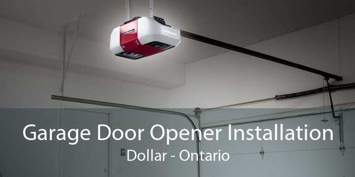 Garage Door Opener Installation Dollar - Ontario
