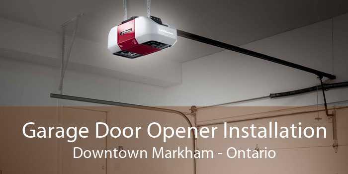 Garage Door Opener Installation Downtown Markham - Ontario