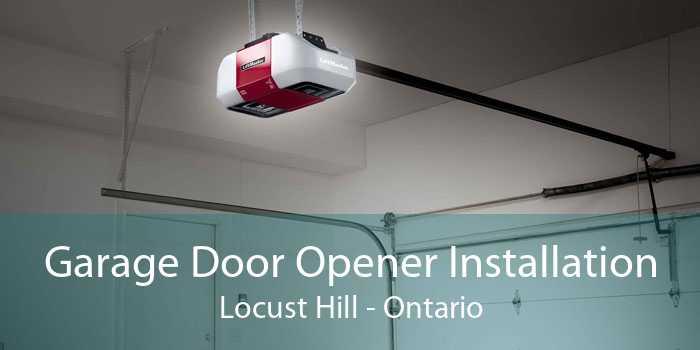Garage Door Opener Installation Locust Hill - Ontario