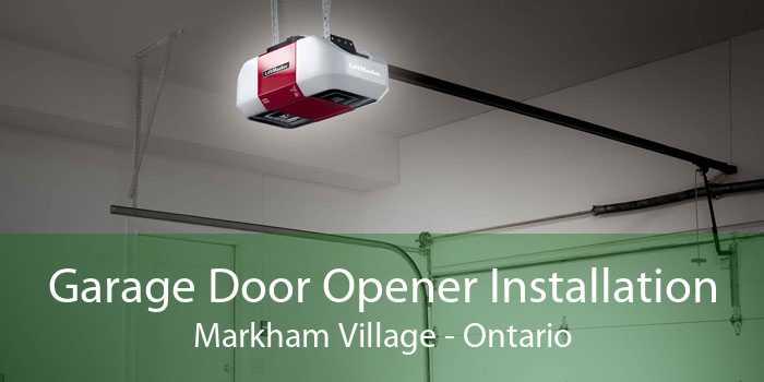 Garage Door Opener Installation Markham Village - Ontario