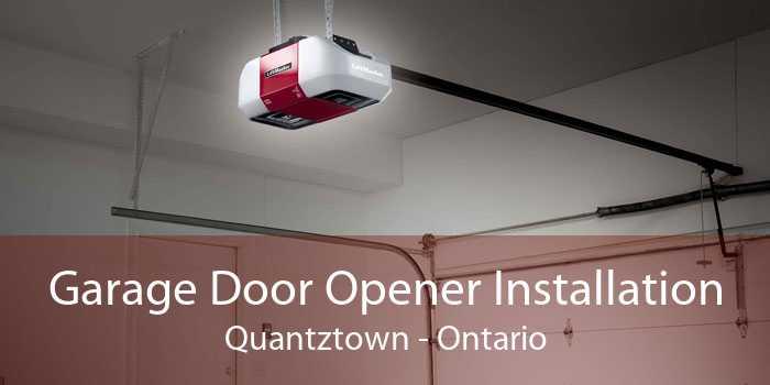 Garage Door Opener Installation Quantztown - Ontario
