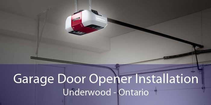 Garage Door Opener Installation Underwood - Ontario