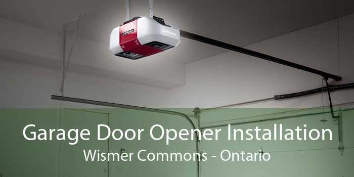Garage Door Opener Installation Wismer Commons - Ontario