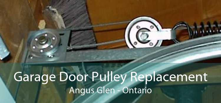 Garage Door Pulley Replacement Angus Glen - Ontario
