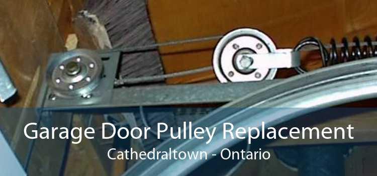 Garage Door Pulley Replacement Cathedraltown - Ontario