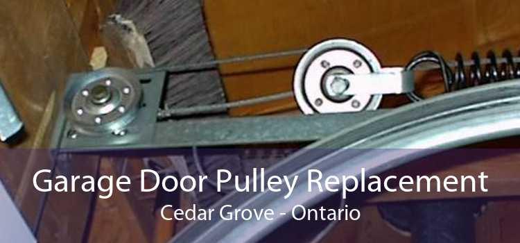 Garage Door Pulley Replacement Cedar Grove - Ontario