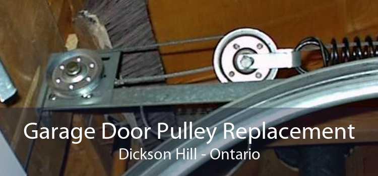 Garage Door Pulley Replacement Dickson Hill - Ontario