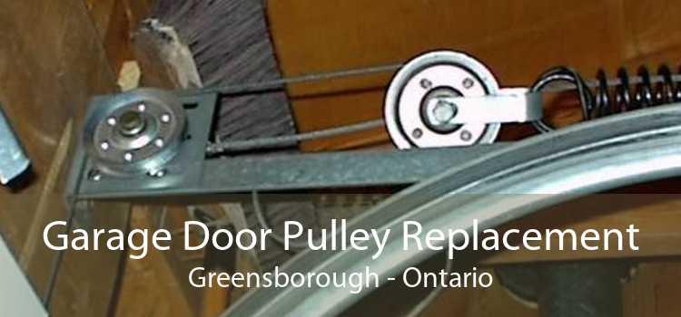 Garage Door Pulley Replacement Greensborough - Ontario