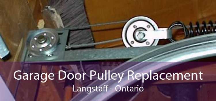 Garage Door Pulley Replacement Langstaff - Ontario