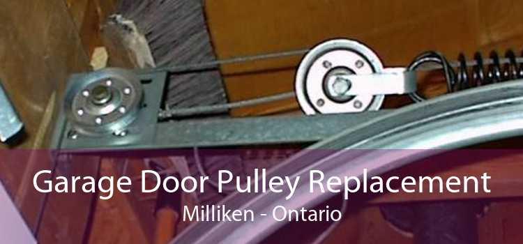 Garage Door Pulley Replacement Milliken - Ontario