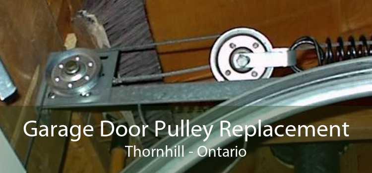 Garage Door Pulley Replacement Thornhill - Ontario