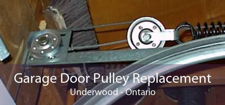Garage Door Pulley Replacement Underwood - Ontario