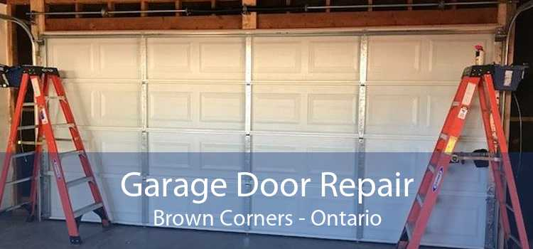 Garage Door Repair Brown Corners - Ontario