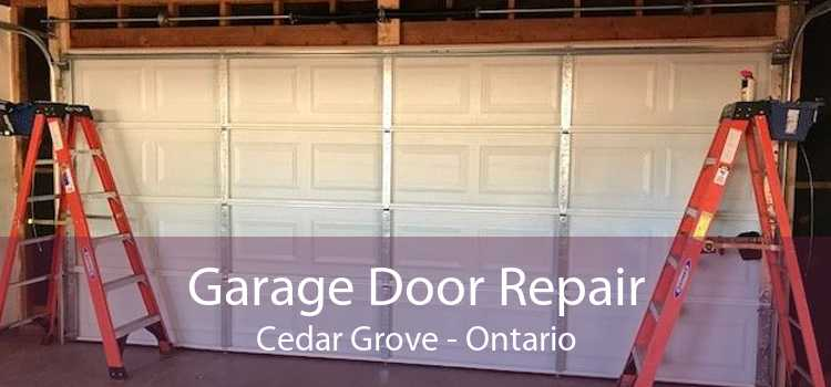 Garage Door Repair Cedar Grove - Ontario