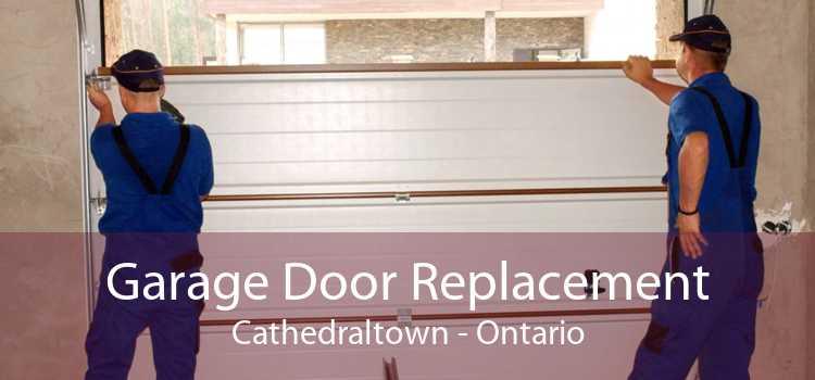 Garage Door Replacement Cathedraltown - Ontario