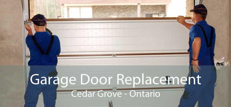 Garage Door Replacement Cedar Grove - Ontario