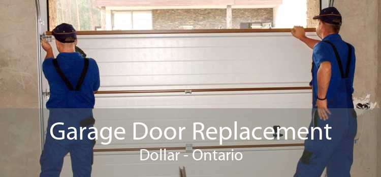Garage Door Replacement Dollar - Ontario