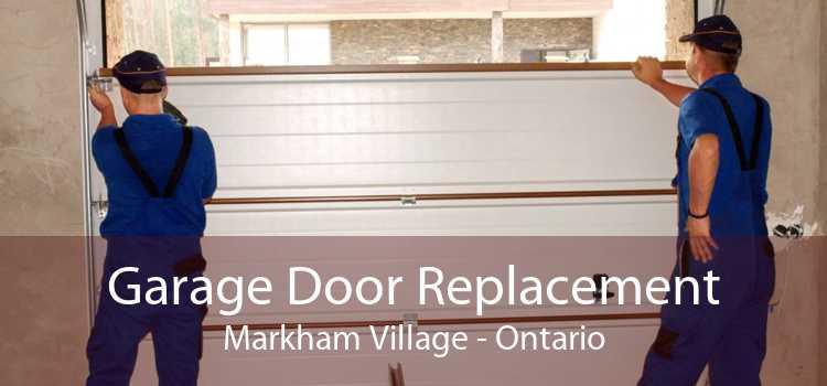 Garage Door Replacement Markham Village - Ontario