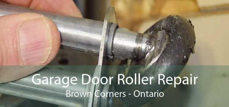 Garage Door Roller Repair Brown Corners - Ontario