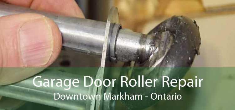 Garage Door Roller Repair Downtown Markham - Ontario