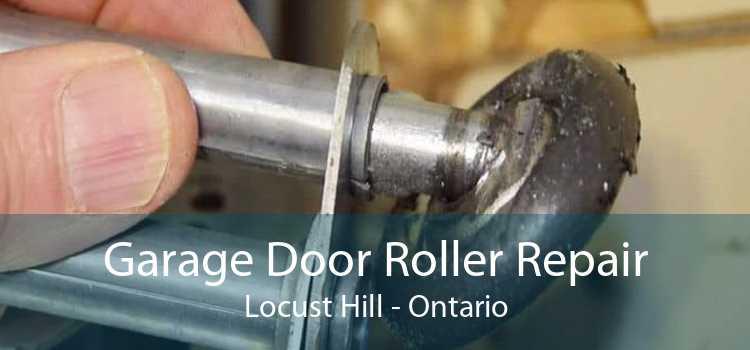 Garage Door Roller Repair Locust Hill - Ontario