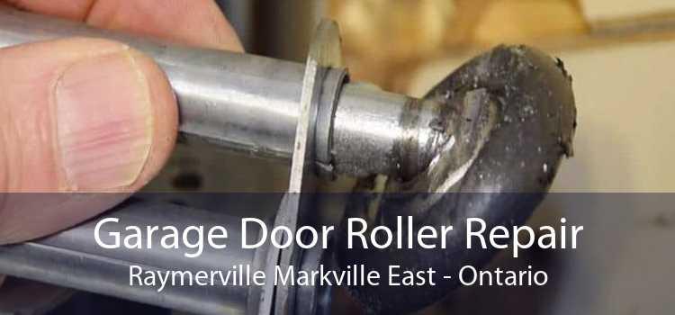 Garage Door Roller Repair Raymerville Markville East - Ontario