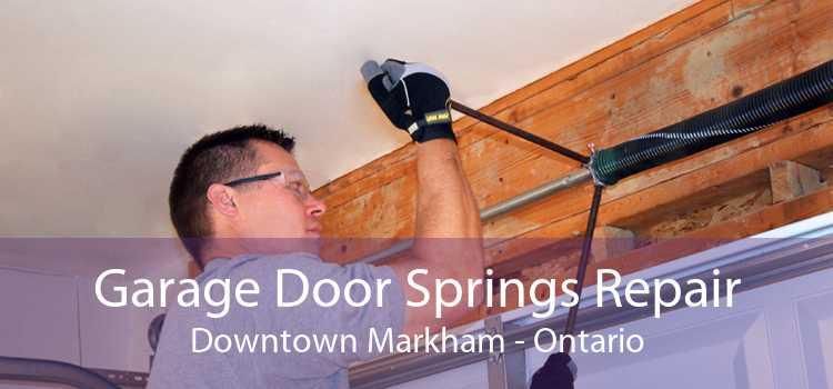 Garage Door Springs Repair Downtown Markham - Ontario