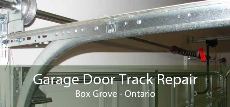 Garage Door Track Repair Box Grove - Ontario