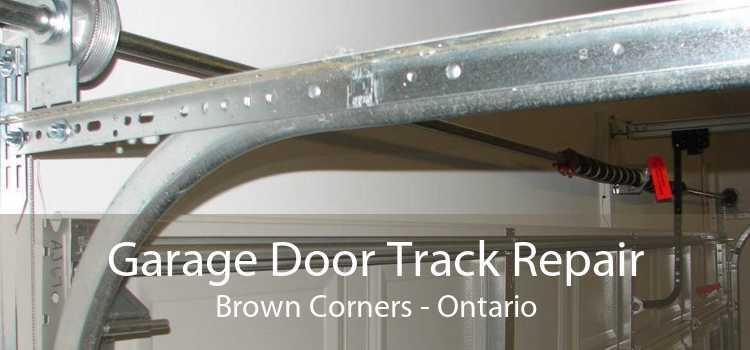 Garage Door Track Repair Brown Corners - Ontario