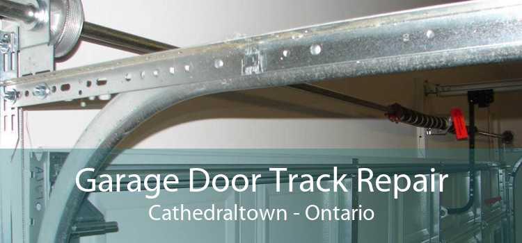 Garage Door Track Repair Cathedraltown - Ontario