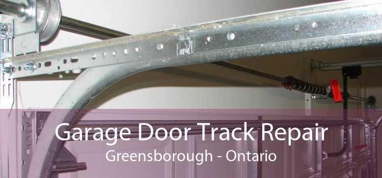 Garage Door Track Repair Greensborough - Ontario