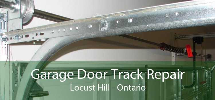 Garage Door Track Repair Locust Hill - Ontario