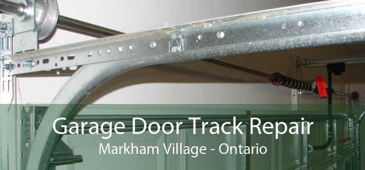 Garage Door Track Repair Markham Village - Ontario