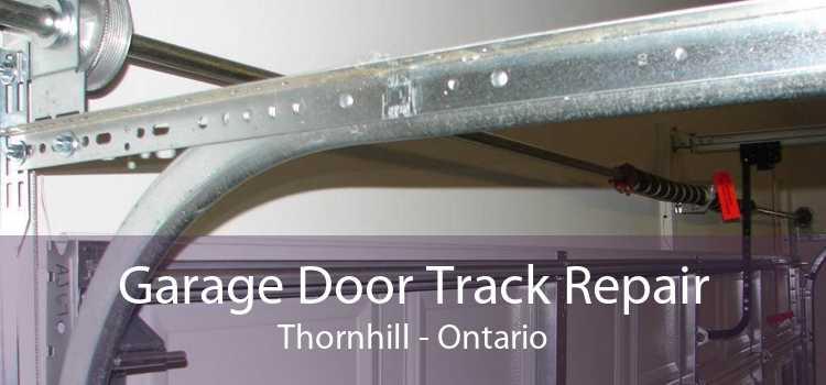 Garage Door Track Repair Thornhill - Ontario