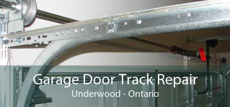 Garage Door Track Repair Underwood - Ontario