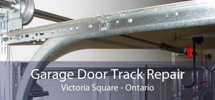 Garage Door Track Repair Victoria Square - Ontario
