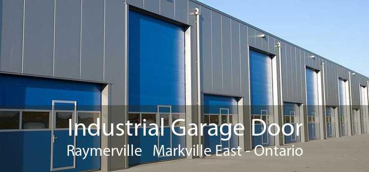 Industrial Garage Door Raymerville Markville East - Ontario