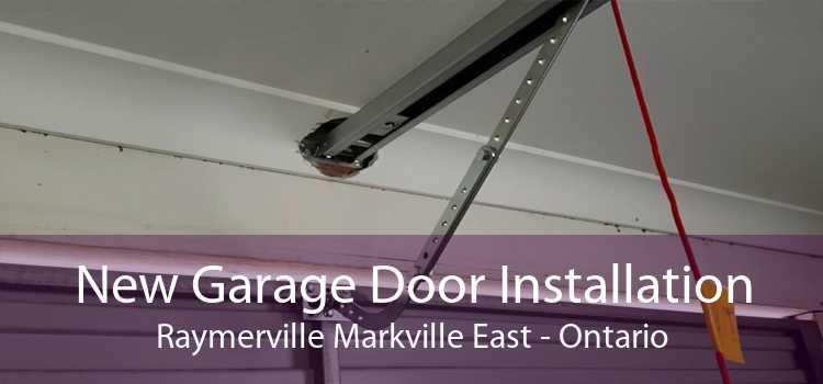 New Garage Door Installation Raymerville Markville East - Ontario