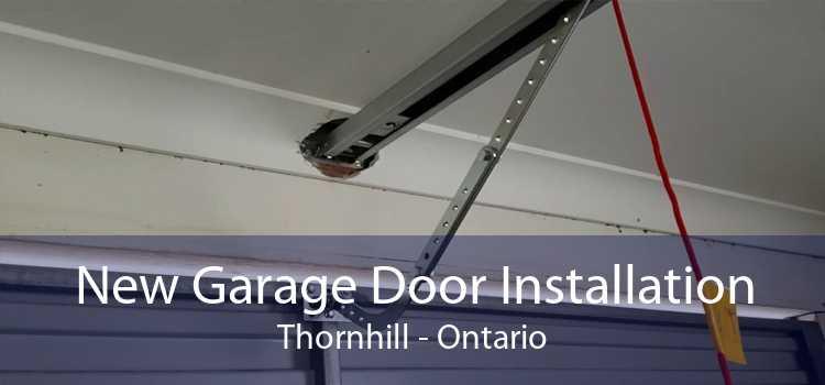 New Garage Door Installation Thornhill - Ontario