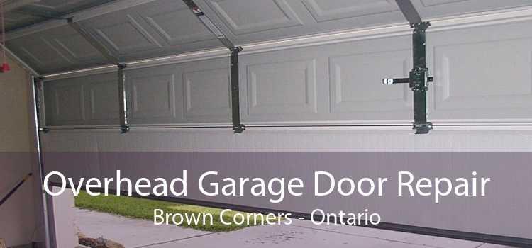 Overhead Garage Door Repair Brown Corners - Ontario