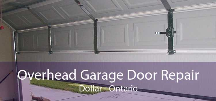 Overhead Garage Door Repair Dollar - Ontario