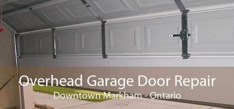 Overhead Garage Door Repair Downtown Markham - Ontario