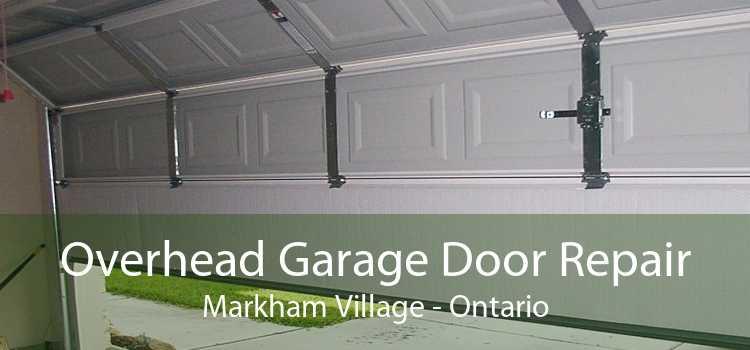 Overhead Garage Door Repair Markham Village - Ontario