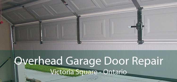 Overhead Garage Door Repair Victoria Square - Ontario