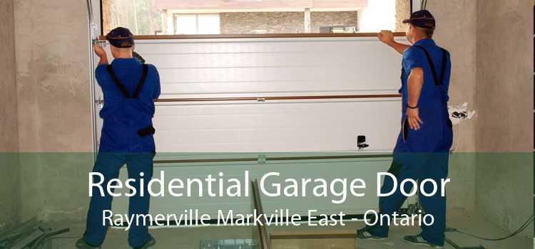 Residential Garage Door Raymerville Markville East - Ontario