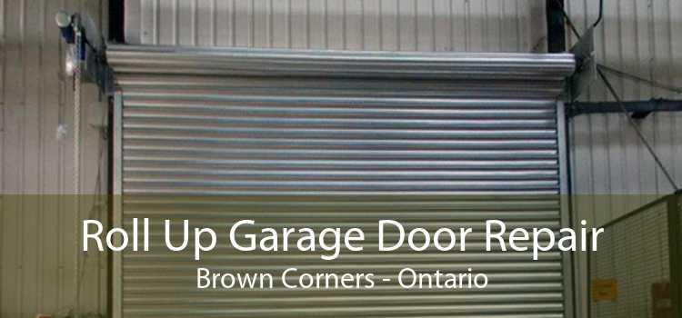 Roll Up Garage Door Repair Brown Corners - Ontario