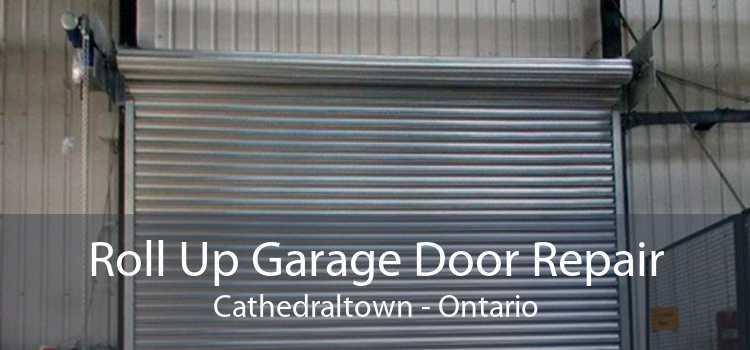 Roll Up Garage Door Repair Cathedraltown - Ontario